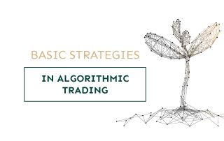 Basic strategies in algorithmic trading
