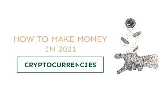 How to make money on cryptocurrencies in 2021