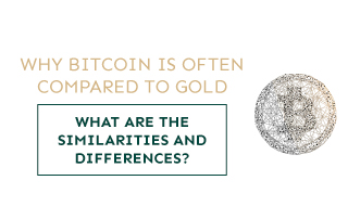 Why Bitcoin is often compared to gold, what are the similarities and differences